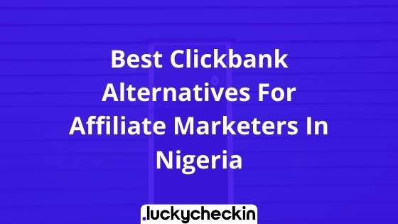 Best Clickbank Alternatives For Affiliate Marketers In Nigeria