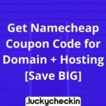 Get Namecheap Coupon Code for Domain + Hosting [Save BIG]