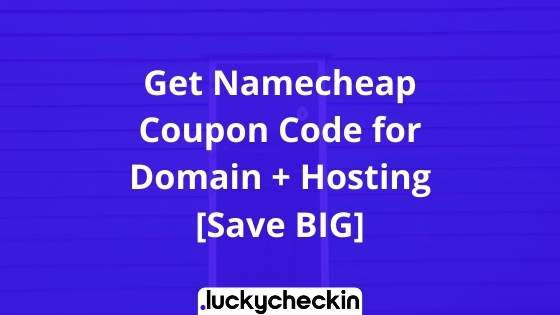 Get Namecheap Coupon Code for Domain + Hosting [Save BIG]