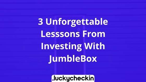 3 Unforgettable Lesssons From Investing With JumbleBox
