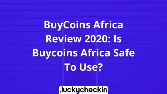 BuyCoins Africa Review 2020: Is Buycoins Africa Safe To Use?