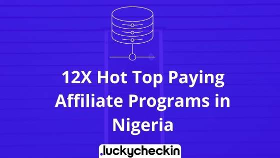 12X Hot Top Paying Affiliate Programs in Nigeria (1)
