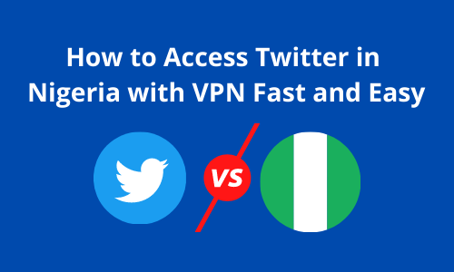 How to Access Twitter in Nigeria